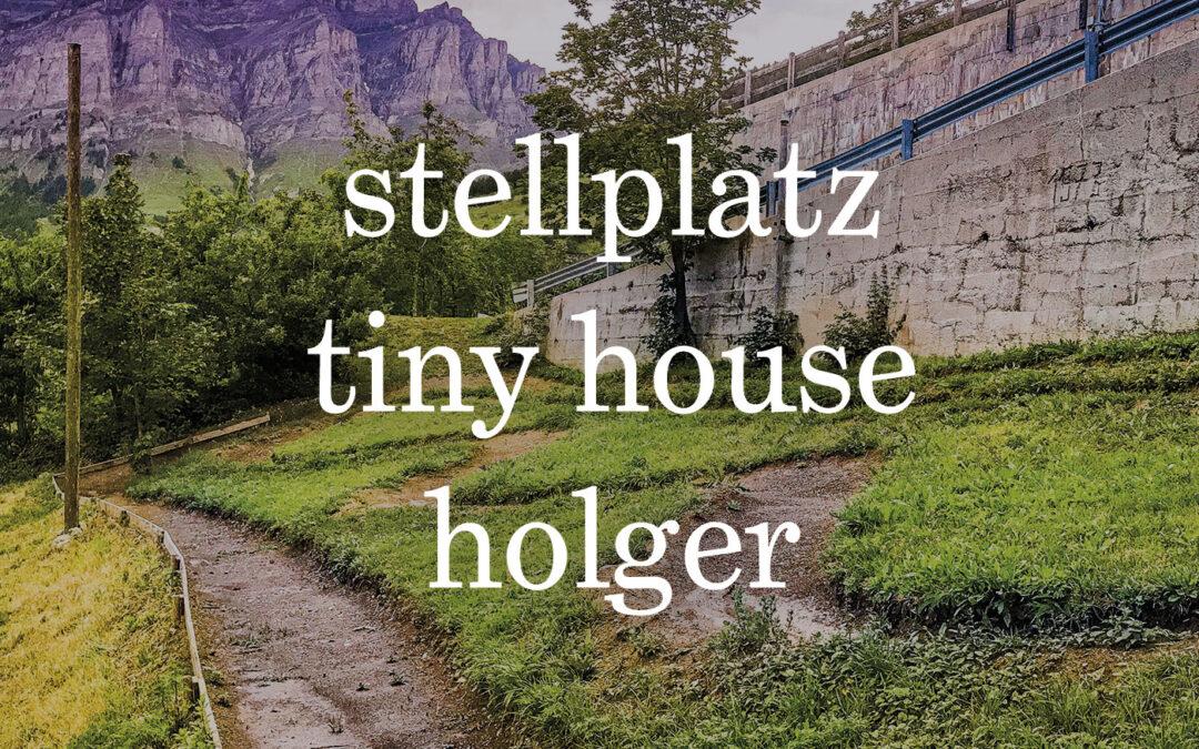 unser grundstück – ein stellplatz für tiny house holger