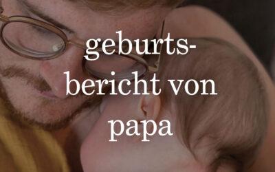 geburtsbericht von papa