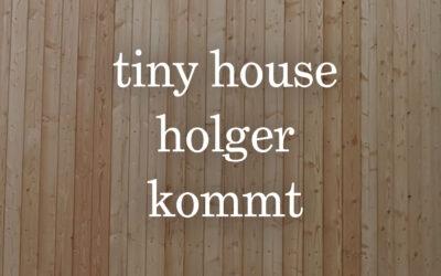 tiny house holger kommt