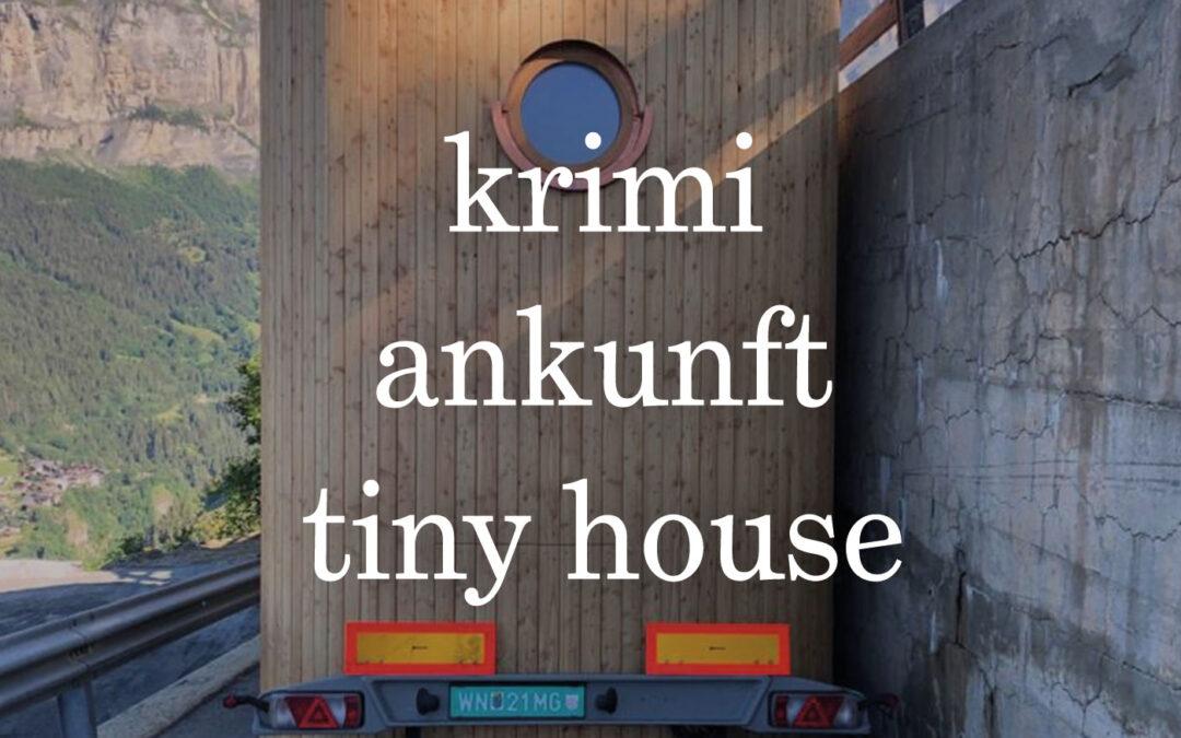 tiny house holgers ankunftskrimi