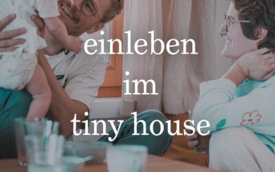 wie wir uns einleben im tiny house
